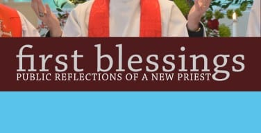 First Blessings: A New Blog at AnglicanPastor