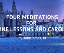 Four Meditations for the Nine Lessons and Carols