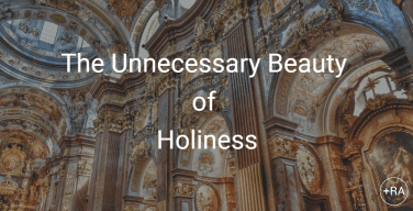 The Unnecessary Beauty of Holiness – by John Bacon