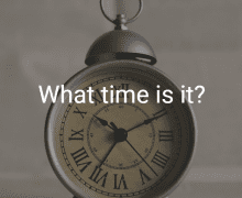 What Time Is It? – An Overview of the Church Calendar and Liturgical Year
