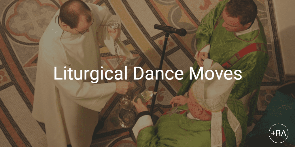 Liturgical Dance Moves? – A Brief Introduction to Ritual Actions in Worship
