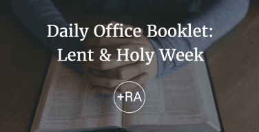 Daily Office Booklet: Morning and Evening Prayer for Lent and Holy Week 2017