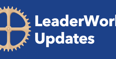 LeaderWorks Updates
