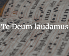 How to Chant the Te Deum laudamus