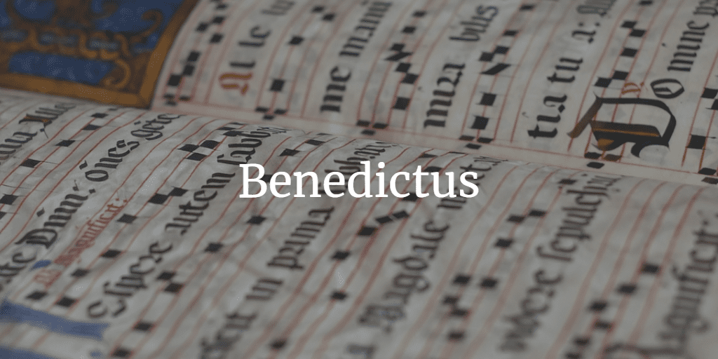 How to Chant the Benedictus (The Song of Zechariah; Luke 1:68-79)