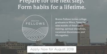 What to Do after College? Check Out Brazos Fellowship