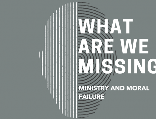 What Are We Missing? Ministry and Moral Failure