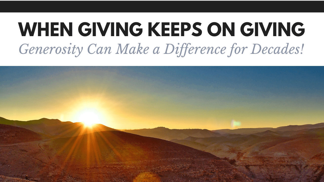 When Giving Keeps on Giving! Generosity Can Make a Difference for Decades