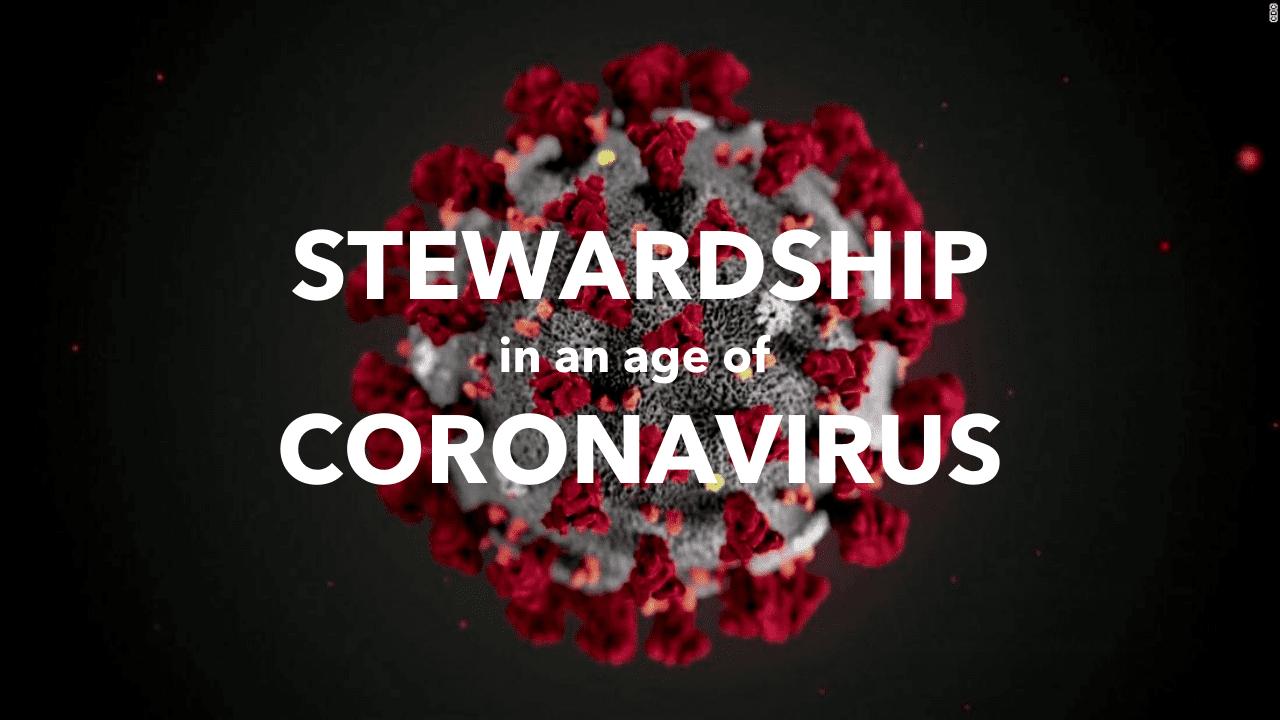 Stewardship in an Age of Coronavirus