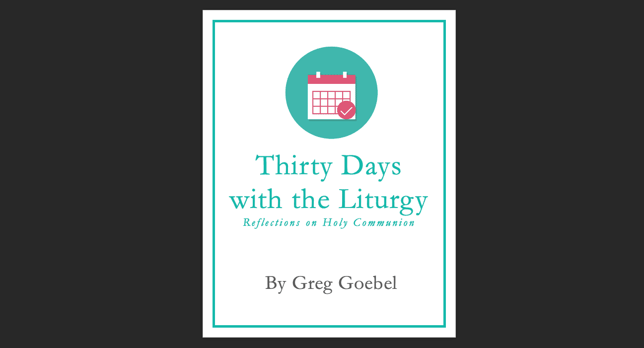 Thirty Days with the Liturgy, Reflections on Holy Communion