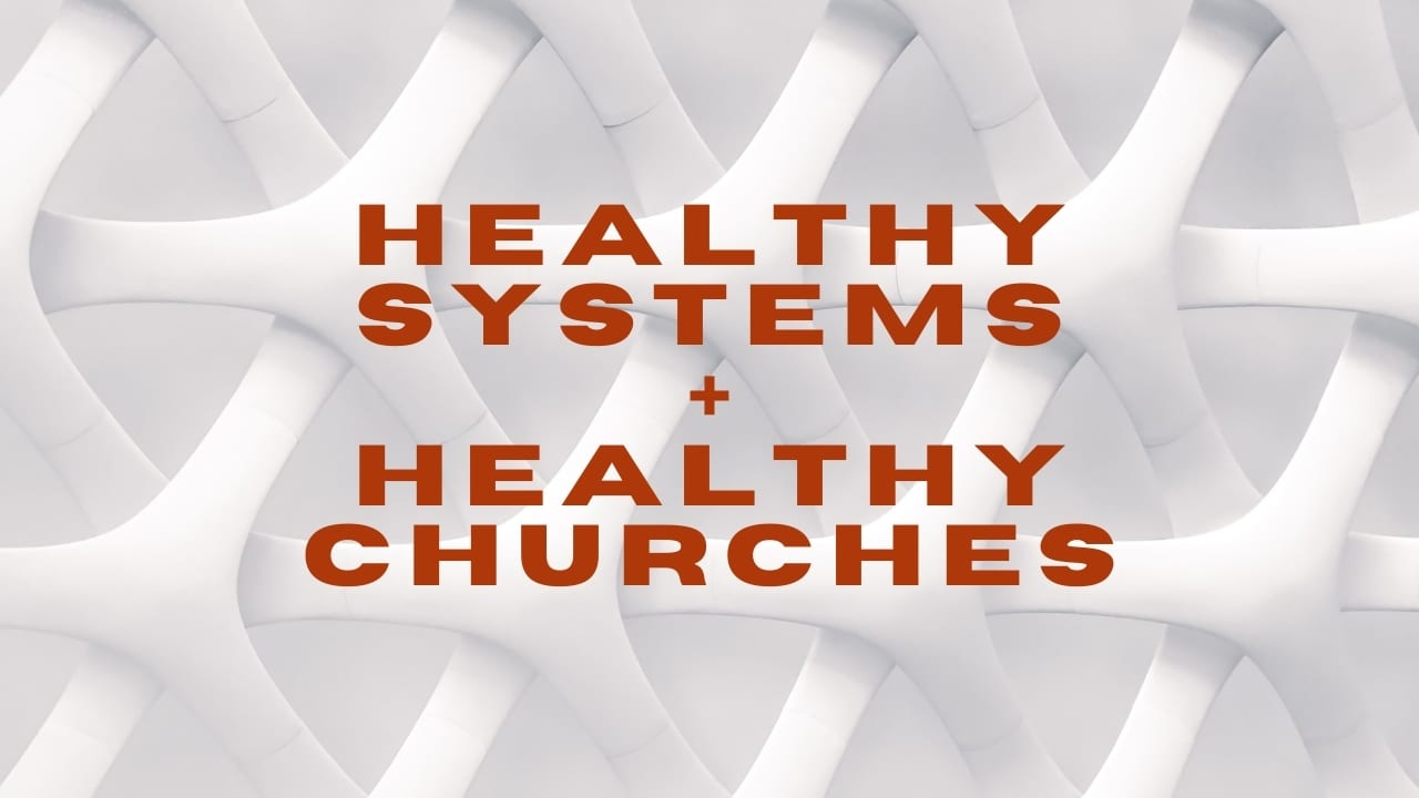 Healthy Systems, Healthy Churches: 6 Systems of an Anglican Congregation