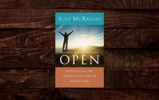 To You All Hearts Are Open by Scot McKnight