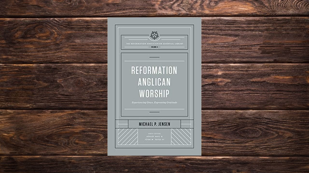 Reformation Anglican Worship by Jensen (Review)
