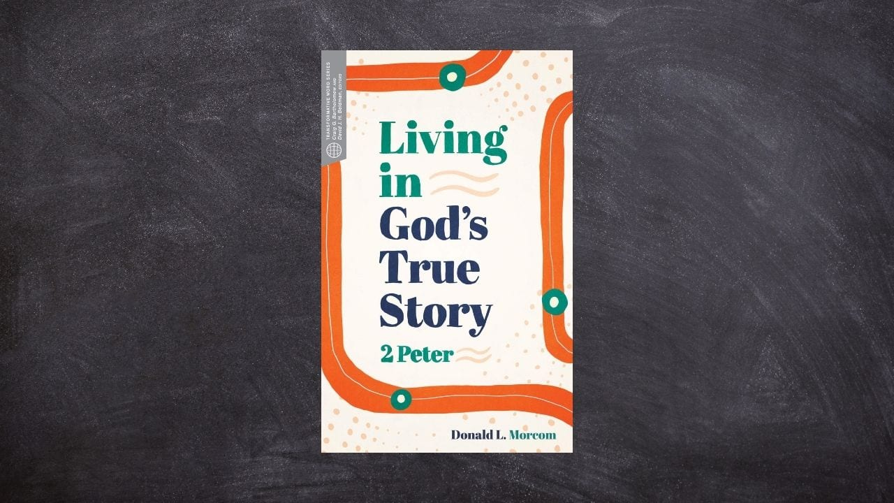Living in God's True Story: 2 Peter (Review)