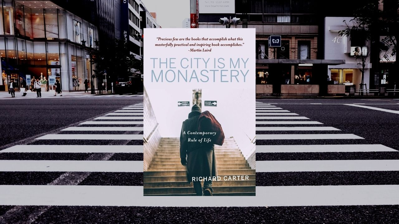 The City is My Monastery by Richard Carter (Review)