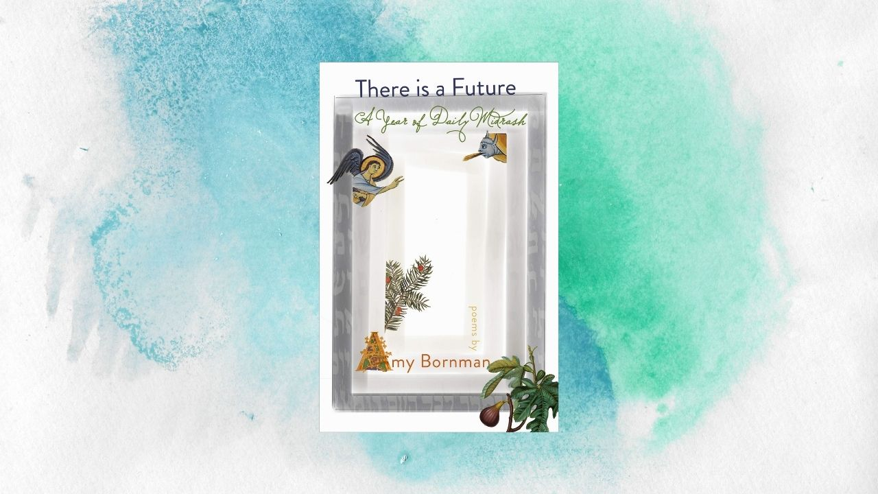 There is a Future: A Year of Daily Midrash by Bornman (Review)